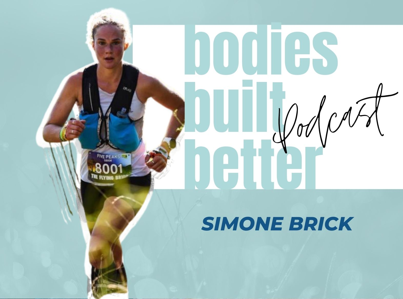 #36b. SIMONE BRICK – From Mental Health Institutions to Becoming National Mountain Running Champion PART 2