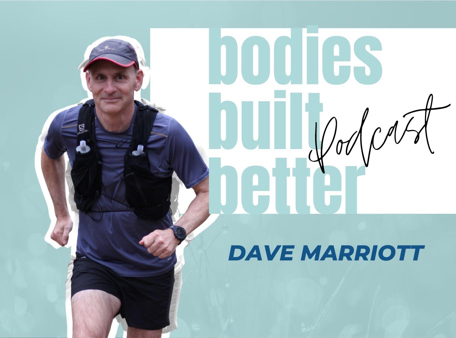 #37. DAVE MARRIOTT – 160km Ultra Run… How did he do it?